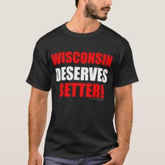 Wisconsin merece mejor (los colores oscuros) playera