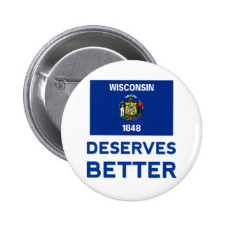 Wisconsin merece mejor pin redondo de 2 pulgadas