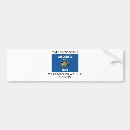 Wisconsin Milwaukee LDS Mission Called to Serve Bumper Sticker