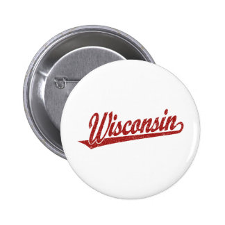 Wisconsin script logo in red distressed pinback button