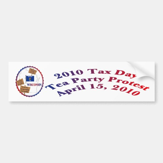 Wisconsin Tax Day Tea Party Protest Bumper Sticker
