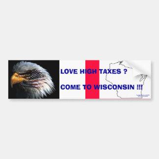 Wisconsin Taxes Car Bumper Sticker
