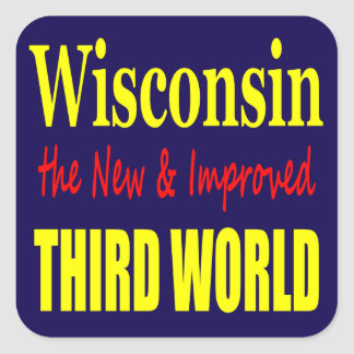 Wisconsin the New & Improved THIRD WORLD Square Sticker