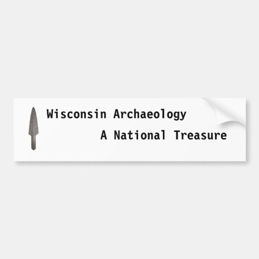 Wisconsin's archaeology, a national treasure car bumper sticker