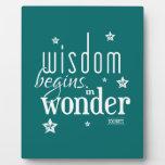 Wisdom Begins In Wonder Quote Plaque