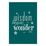 Wisdom Begins In Wonder Quote Poster
