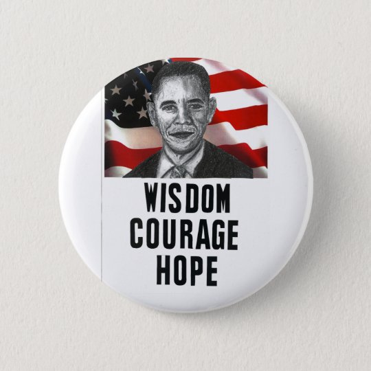 Wisdom. Courage. Hope. Pinback Button