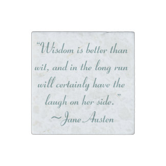 Wisdom is Better Than Wit Jane Austen Quote Stone Magnet
