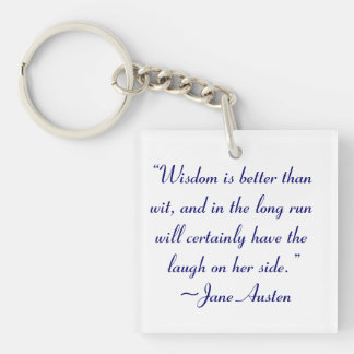 Wisdom is Better Than Wit Jane Austen Quote Single-Sided Square Acrylic Keychain