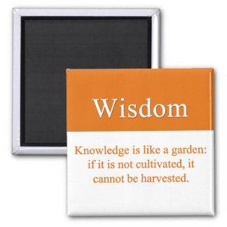 Wisdom must be cultivated 2 inch square magnet