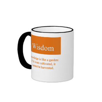 Wisdom must be cultivated ringer coffee mug