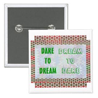 Wisdom Words: Dare to DREAM - Dream to DARE Buttons