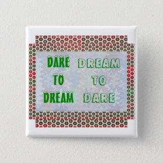 Wisdom Words: Dare to DREAM - Dream to DARE Pinback Button