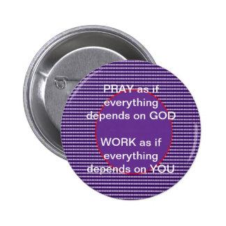 Wisdom words: GOD Work Pray Intensity Emotion 2 Inch Round Button