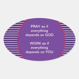 Wisdom words: GOD Work Pray Intensity Emotion Oval Sticker