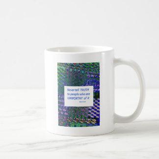 Wisdom Words - Tell Truth Trustworthy Worthy gifts Coffee Mug