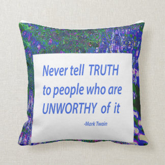 Wisdom Words - Tell Truth Trustworthy Worthy gifts Throw Pillow