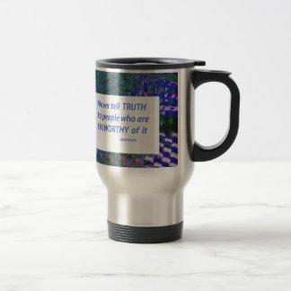 Wisdom Words - Tell Truth Trustworthy Worthy gifts Travel Mug