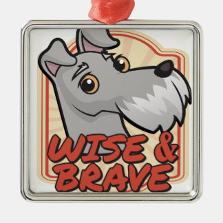 Wise and Brave Schnauzer Metal Ornament