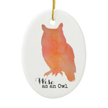 Wise as an Owl Typographical Watercolor Ceramic Ornament