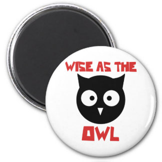Wise as the Owl 2 Inch Round Magnet