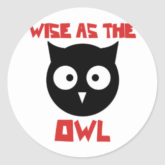 Wise as the Owl Classic Round Sticker