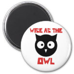 Wise as the Owl Refrigerator Magnet