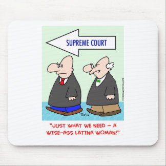 wise-ass latina woman sotomayor sonia supreme cour mouse pad
