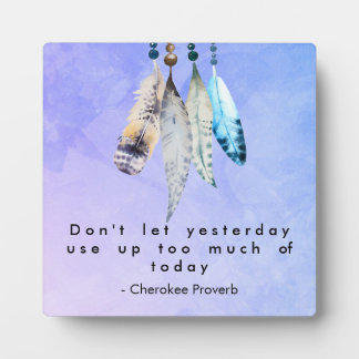 Wise Cherokee Proverb with Watercolor Feathers Plaque