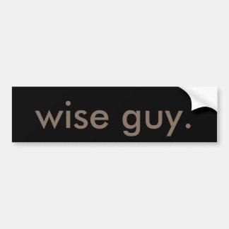 wise guy. bumper sticker