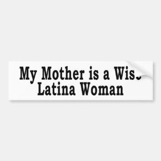 Wise Latina Mom Car Bumper Sticker
