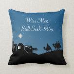 Wise Men Still Seek Him Christian Christmas Pillow