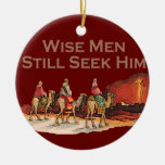 Wise men still seek Him Christmas Ornament