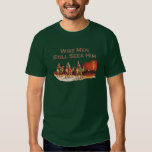 Wise Men Still Seek Him, Christmas Shirt