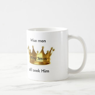 Wise men still seek him Coffee Mug