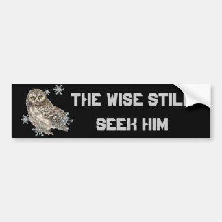 Wise Men Still Seek Him Quote Owl Bird Bumper Sticker