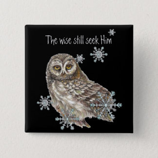 Wise Men Still Seek Him Quote Owl Bird Pinback Button