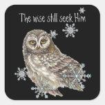 Wise Men Still Seek Him Quote Owl Bird Square Stickers