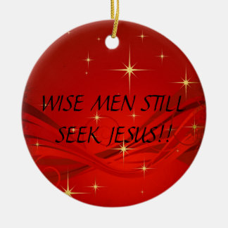 WISE MEN STILL SEEK JESUS!!... RELIGIOUS ORNAMENT