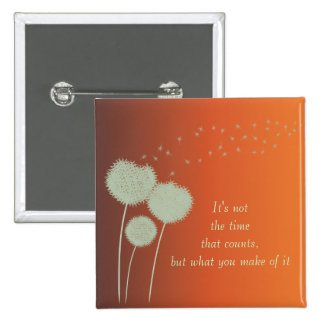Wise Motivational Quote Dandelions Customizable Buttons