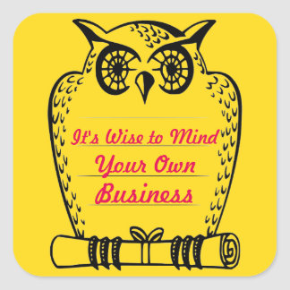 Wise Owl Mind Your Own Business Square Sticker