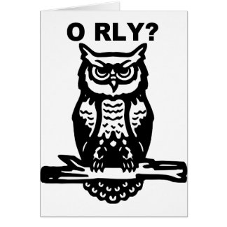 Wise Owl O RLY? Card