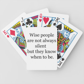 wise people are not always silent but they know wh bicycle playing cards