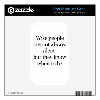 wise people are not always silent but they know wh iPod touch 4G skins