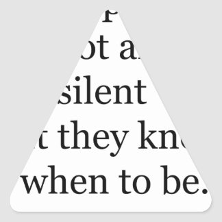 wise people are not always silent but they know wh triangle sticker