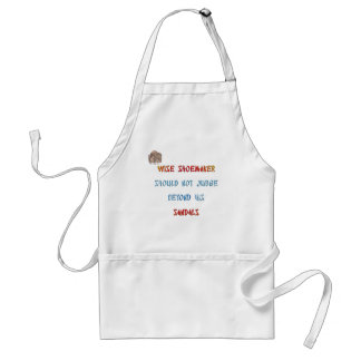 Wise shoemaker should not judge beyond his ... adult apron