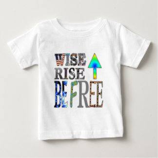 Wise Up, Rise Up, Be Free Baby T-Shirt
