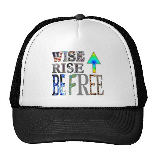 Wise Up, Rise Up, Be Free Trucker Hat