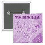 Wish. Dream. Believe. 2 Inch Square Button