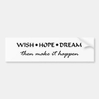 wish hope dream bumper sticker